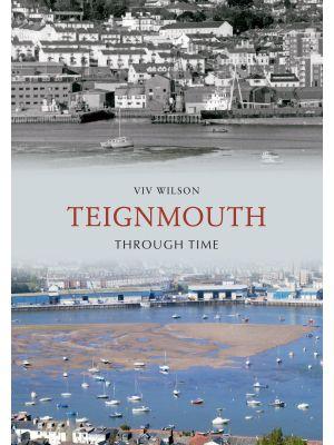 Teignmouth Through Time