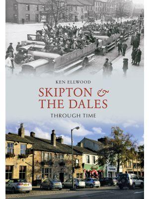Skipton & the Dales Through Time