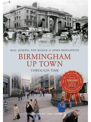 Birmingham Up Town Through Time