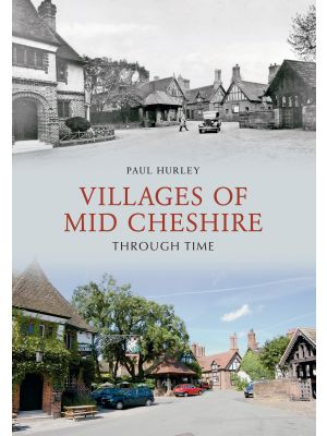 Villages of Mid-Cheshire Through Time