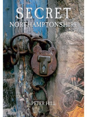 Secret Northamptonshire