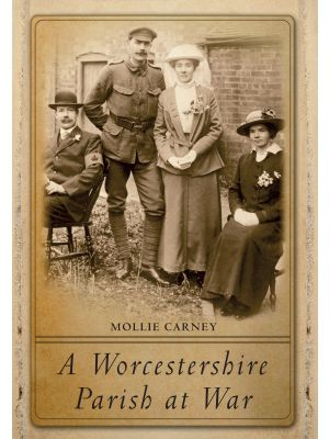 A Worcestershire Parish at War