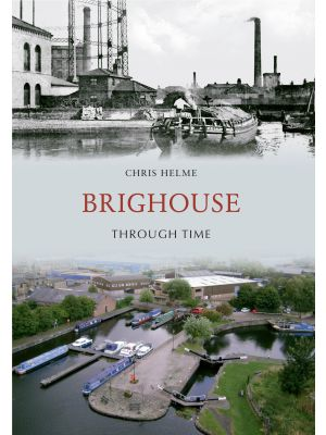 Brighouse Through Time