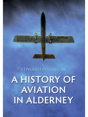 A History of Aviation in Alderney
