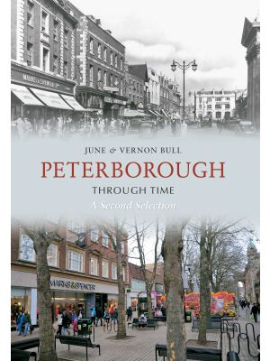 Peterborough Through Time A Second Selection